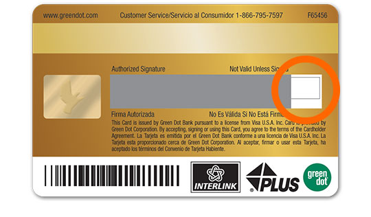 the cvv or card verification value is a 3 digit number printed on the back of your card to the right of the signature area - Green Dot Prepaid Visa Card